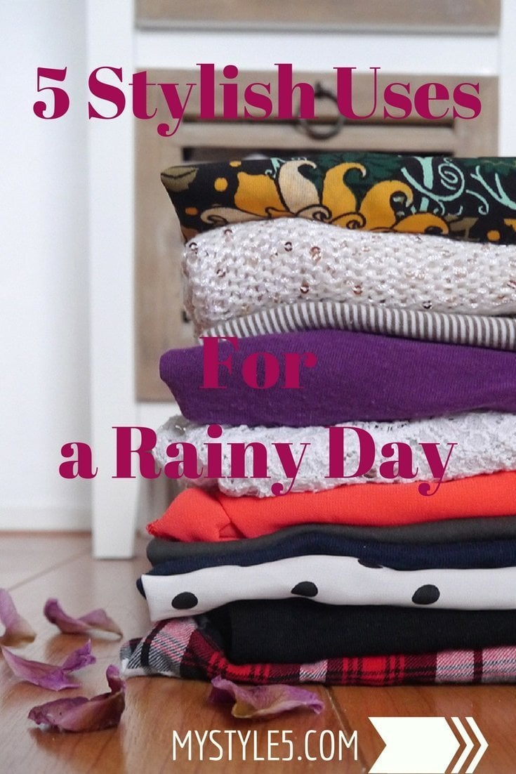 5 STYLISH USES TO GET OUT OF A RAINY DAY.jpg
