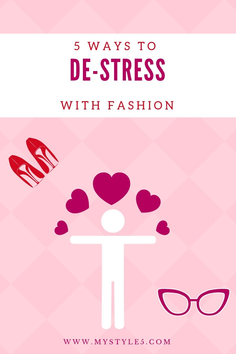 5 Ways to De-Stress With Fashion