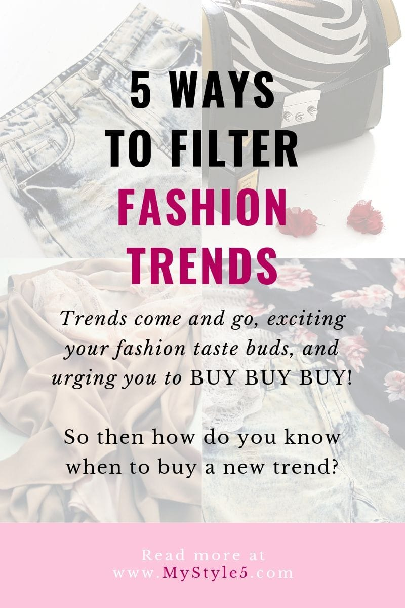 5 Ways TO FILTER The Latest Fashion TRENDS.jpg